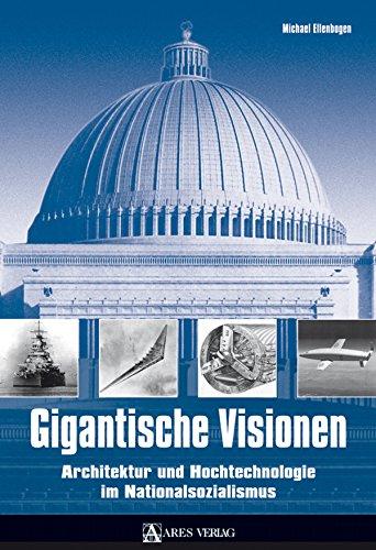 Gigantische Visionen: Architektur und Hochtechnologie im Nationalsozialismus Vision Boot
