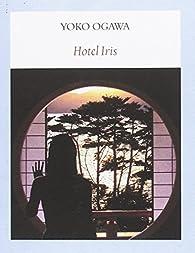 Hotel Iris par Yoko Ogawa