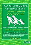 Das Willkommens- Gesprächsbuch Deutsch - Afghanisch / Dari: Gesprächsratgeber für neue Mitbürger aus Afghanistan