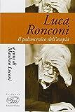 Luca Ronconi. Il teatro dell'uomo