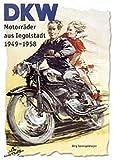 DKW Motorräder 1949-1958: aus Ingoldstadt