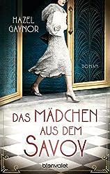 Das Mädchen aus dem Savoy: Roman (German Edition)