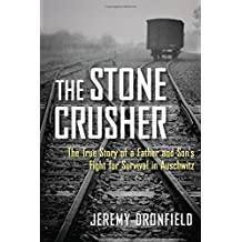 The Stone Crusher: The True Story of a Father and Son's Fight for Survival in Auschwitz