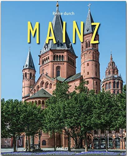 Reise durch Mainz: Ein Bildband mit über 200 Bildern auf 140 Seiten - STÜRTZ-Verlag