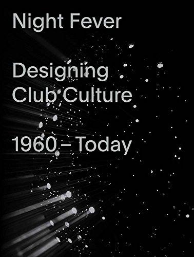Night Fever: Designing Club Culture 1960-Today par Mateo Kries, Jochen Eisenbrand