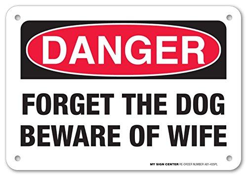 Eugene49Mor My Gefahr Forget The Dog Beware of The Wife Schild–Funny Beware of Dog Signs–17,8x 25,4cm–.060Heavy Duty Kunststoff–Made in USA–UV-geschützt und Wetterfest–A81–435pl