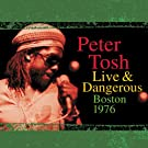 Peter Tosh Live & Dangerous: Boston 1976