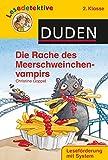 DUDEN Lesedetektive 2. Klasse: Lesedetektive - Die Rache des Meerschweinchenvampirs
