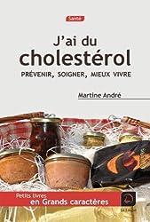 J'ai du cholestérol (Grands caractères)