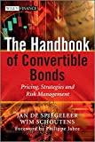 The Handbook of Convertible Bonds: Pricing, Strategies and Risk Management (Wiley Finance Series)