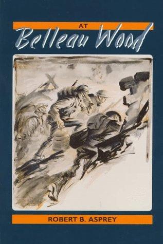 at-belleau-wood-by-robert-b-asprey-1996-11-01