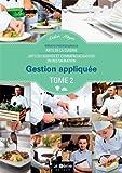 Gestion appliquée BP Arts de la cuisine / Arts du service et commercialisation en restauration : Tome 2