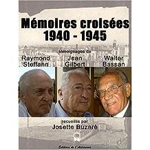 Mémoires croisées 1940-1945 : Témoignages de Raymond Steffan, Jean Gilbert et Walter Bassan