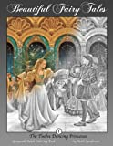 The Twelve Dancing Princesses: An Adult Coloring Book: Volume 1 (Beautiful Fairy Tales)