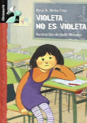Violeta no es violeta (Librosaurio) por Xosé Antonio Neira Cruz