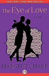 The Eye of Love: A Novel (The Martha Novels)