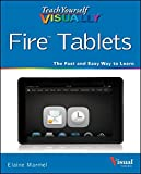Teach Yourself Visually Fire Tablets (Teach Yourself VISUALLY (Tech))
