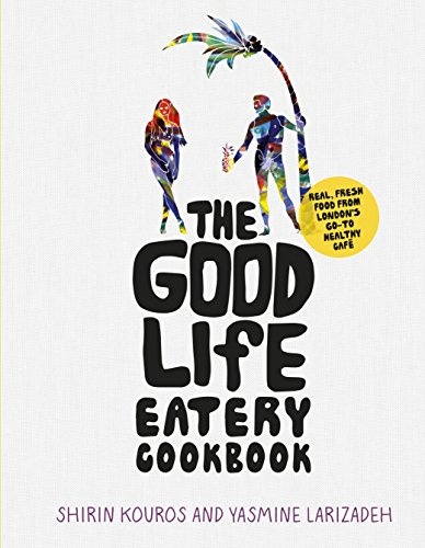 The Good Life Eatery Cookbook Cover Image