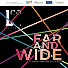 Far and Wide: Leonardo Electronic Almanac Vol 19, No. 5: Volume 19 by Dr. Lanfranco Aceti (2013-12-15)