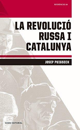 La Revolució Russa I Catalunya (Referències) por Josep Puigsech Farràs