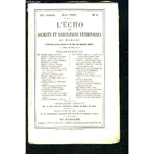L ECHO DES SOCIETES ET ASSOCIATIONS VETERINAIRES DE FRANCE- 11ème année- juin 1889- N°6- L'inspection des viandes fraîches abattues avant leur entrée en france...