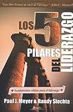 Los 5 Pilares del Liderazgo: Fundamentos Solidos Para el Liderazgo
