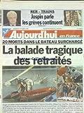 AUJOURD'HUI EN FRANCE [No 16824] du 09/10/1998 - RER -TRAINS / JOSPIN PARLE LES GREVES CONTINUENT - 20 MORTS DANS LE BATEAU SURCHARGE - LA BALADE TRAGIQUE DES RETRAITES E NESPAGNE