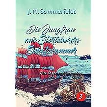 Sagen und Geschichten über die Insel Rügen./Die Jungfrau aus Störtebekers Schatzkammer: Alte Sagen und Legenden von Deutschlands schönster und größter Insel – Rügen.