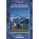 Alpine Pass Route: Sargans to Montreux (Cicerone Mountain Walking)