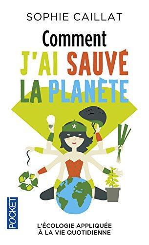 Comment j'ai sauvé la planète