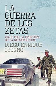 La guerra de los zetas par Diego Enrique Osorno