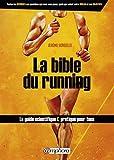 La bible du running - le Guide Scientifique et Pratique pour Tous