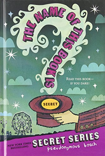 The Name of this Book Is Secret (The Secret Series) by Pseudonymous Bosch (2015-05-12)