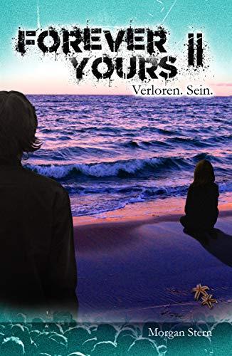Forever Yours II - Verloren. Sein. von [Stern, Morgan]