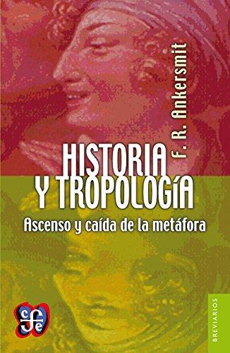 Historia Y Tropología. Ascenso Y Caída De La Metáfora por Franklin R. Ankersmit epub