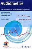 Audiometrie. Eine Anleitung für die praktische Hörprüfung: Mit CD-ROM AUDIOSIM-Lernprogramm für die Tonschwellenaudiometrie mit Vertäubung
