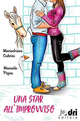Una Star all'Improvviso (DriEditore Brand New Romance) di [Pigna, Manuela  , Cabrini, Mariachiara ]