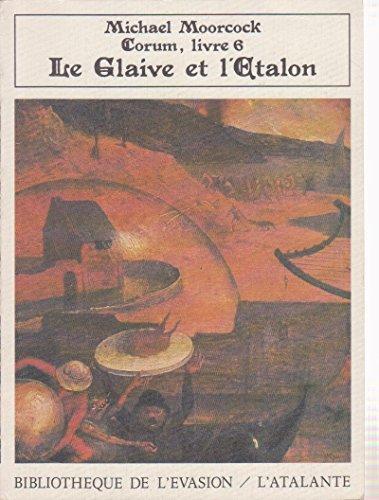 Les Livres de Corum, tome 6 : Le Glaive et l'Etalon par Michael Moorcock
