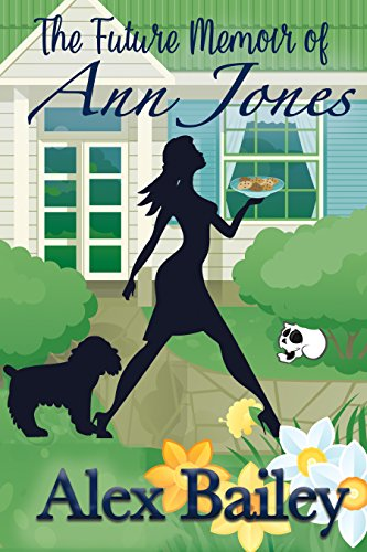 Book cover image for The Future Memoir of Ann Jones: A time travel Chick Lit Romance with a Sprinkle of Magic