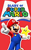 #7: Diary of Super Mario – Book 1: Mushroom Kingdom Adventures (Nintendo Collection Series)