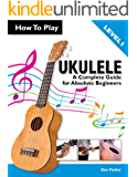 How To Play Ukulele: A Complete Guide for Absolute Beginners
