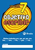 Objetivo escribir 7  / Objective Handwriting 7: Silabas Trabadas Pra, Pre, Pri, Pro, Pru, Bra, Dra, Fra, Gra, Cra / Tongue-tied Syllables, Pra, Pre, Pri, Pro, Pru, Bra, Dra, Fra, Gra, Cra