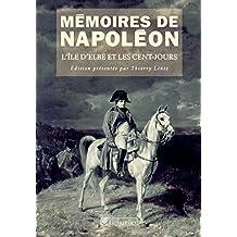 Mémoires de Napoléon (Tome 3) - L'île d'Elbe et les Cent-Jours 1814-1815
