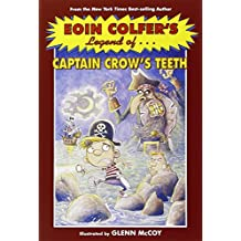 Legend of Captain Crow's Teeth (Eoin Colfer's Legend Of...)