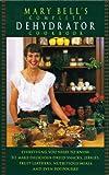Best Dehydrator Cookbooks - Mary Bell's Comp Dehydrator Cookbook Review