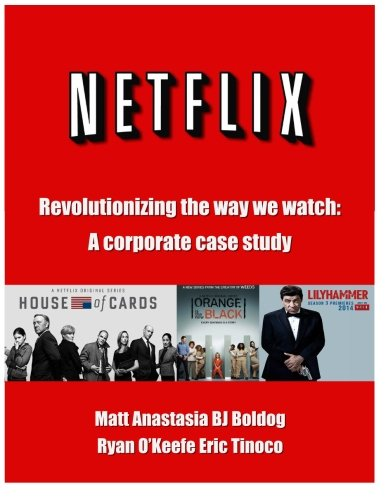 Netflix: Revolutionizing the Way We Watch: A Corporate Case Study