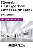 L'Oeuvre d'art et ses significations. Essais sur les «arts visuels» d'Erwin Panofsky: Les Fiches de lecture d'Universalis