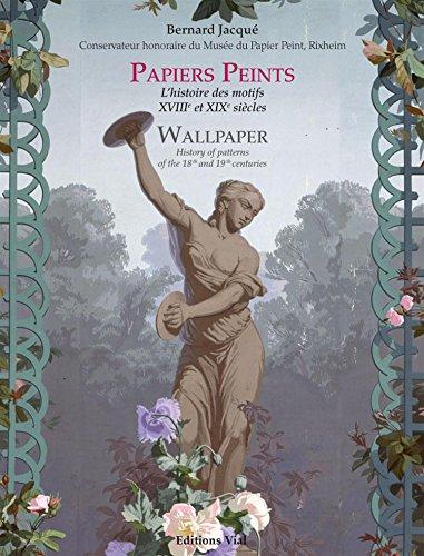 Papiers peints : L'histoire des motifs par Bernard Jacqué - Le Musée du Papier Peint