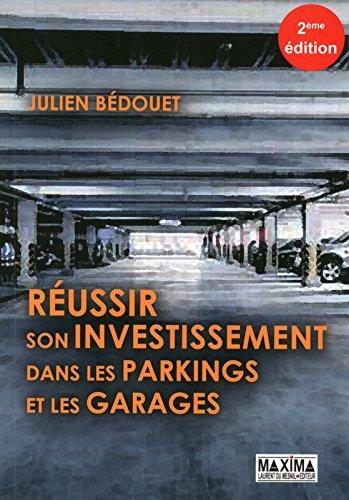 Russir son investissement dans les parkings et garages 2me dition