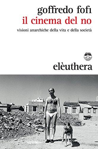 Il cinema del no. Visioni anarchiche della vita e della società